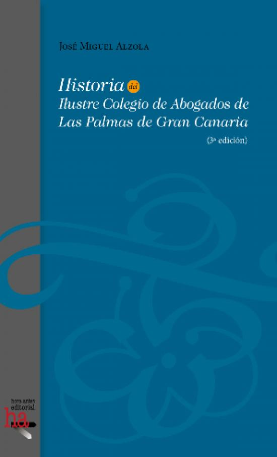 Historia del Ilustre Colegio de Abogados de Las Palmas (3ª edición)